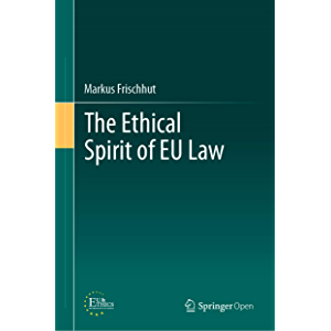 The Ethical Spirit of EU Law