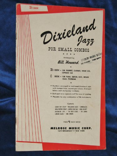 Dixieland Jazz for Small Combos -Bb Book for Trumpet, Clarinet, Tenor Sax, Soprano Sax (Dixieland Sheet Music)