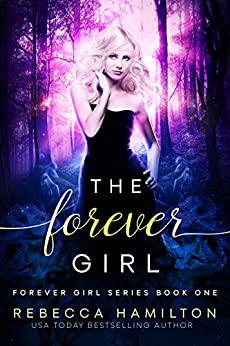 The Forever Girl: a New Adult Paranormal Fantasy: (Forever Girl Series Book One) by [Hamilton, Rebecca]