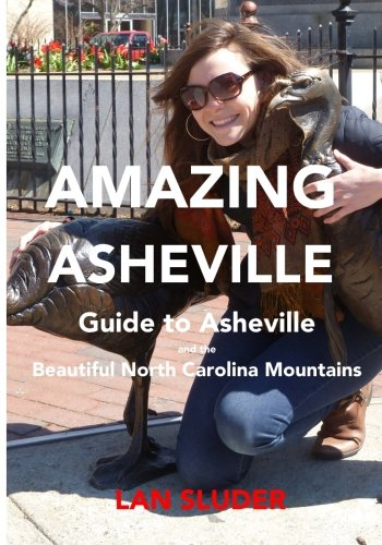 f2a7087bcb6 Amazing Asheville: Your Guide to Asheville and the Beautiful North ...