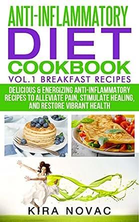 Anti-Inflammatory Diet: Anti-Inflammatory Diet Cookbook