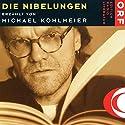 Die Nibelungen Hörbuch von Michael Köhlmeier Gesprochen von: Michael Köhlmeier