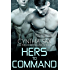 Hers To Command (Cyborg Sizzle Book 8)