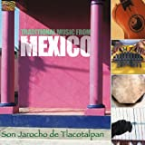 Traditional Music from Mexico: Son Jarocho De Tlac