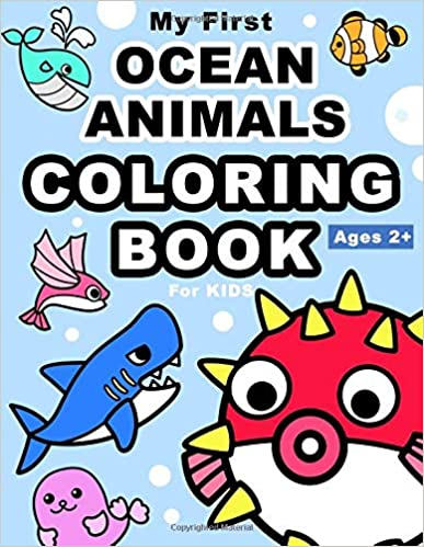 My First Ocean Animals Coloring Book For Kids: Learn to Know 30 Animals Under the Sea