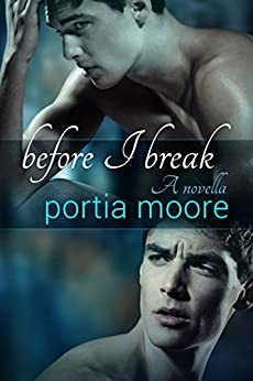 Before I Break (If I Break 1.5) by [Moore, Portia]
