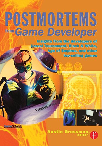 Postmortems from Game Developer: Insights from the Developers of Unreal Tournament, Black and White, Age of Empires, and Other Top-Selling Games (Black And White Photography In The Digital Age)