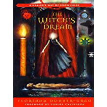 The Witch's Dream: A Healer's Way of Knowledge (Compass)