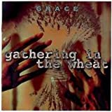 Gathering In The Wheat by Grace (1998-08-18)