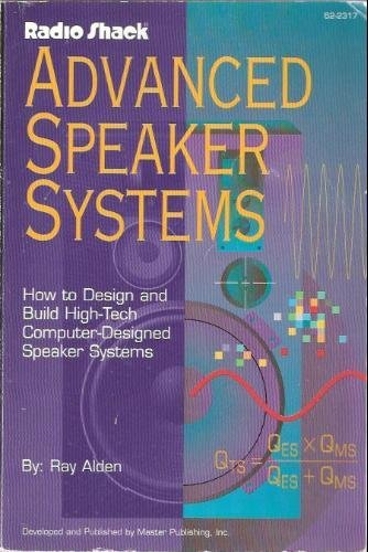 Radio Shack Advanced Speaker Systems - How To Design and Build High Tech (Radio System Shack)