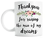 Mother of the groom gift - Thank you for raising the man of my dreams mug