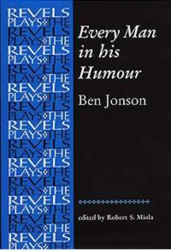 Every Man in His Humour: Quarto Version (The Revels Plays) (Ben Jonson Every Man In His Humour)