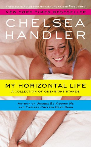 Book cover from My Horizontal Life: A Collection of One Night Stands by Chelsea Handler
