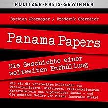 Panama Papers: Die Geschichte einer weltweiten Enthüllung Hörbuch von Bastian Obermayer, Frederik Obermaier Gesprochen von: Olaf Pessler
