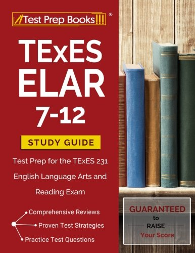 TExES ELAR 7-12 Study Guide: Test Prep for the TExES 231 English Language Arts and Reading Exam