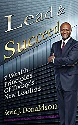 Lead and Succeed: 7 Wealth Principles of Today's New Leaders