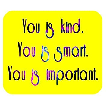Brand New Funny Quotes You Is Kindyou Is Smartyou Is Amazonco