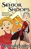 Senior Snoops: Large  Print (Agnes Barton Senior Sleuths Mystery) (Volume 3)