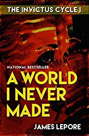 A World I Never Made (The Invictus Cycle Book 1)