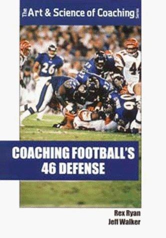 (Coaching Football's 46 Defense (Art & Science of Coaching) by Jeff Walker (1999-11-04))