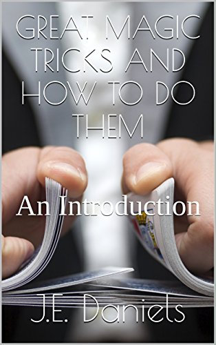 GREAT MAGIC TRICKS  AND HOW TO DO THEM: An Introduction