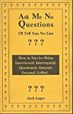 img - for Ask Me No Questions, I'll Tell You No Lies Paperback July, 1991 book / textbook / text book
