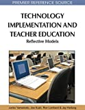 img - for Technology Implementation and Teacher Education: Reflective Models book / textbook / text book