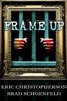 Frame-Up by [Christopherson, Eric, Brad Schoenfeld]