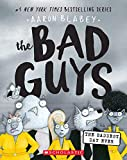Book cover from The Bad Guys in the Baddest Day Ever (The Bad Guys #10) (10) by Aaron Blabey