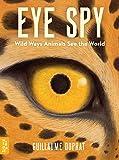 #6: EYE SPY: Wild Ways Animals See the World