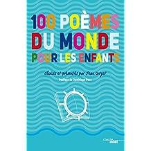 100 poèmes du monde pour les enfants (French Edition)