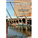 Queer Places, Vol. 2.2: Retracing the Steps of LGBTQ people around the World (Queer Places UK) (Volume 2)