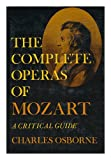 The Complete Operas of Mozart, Charles Osborne, 0689108869