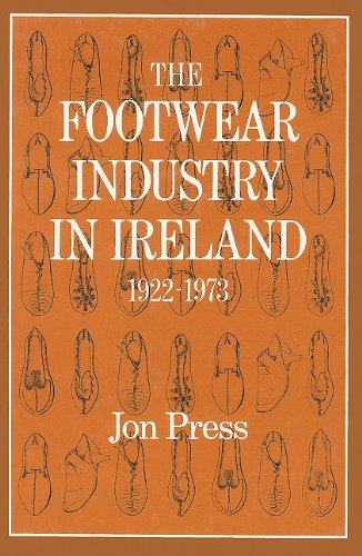 The Footwear Industry in Ireland: 1922-1973