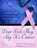 Dear God, They Say It's Cancer, Janet Thompson, 1582295751