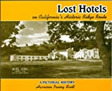Lost Hotels on California's Historic Ridge Route, Harrison Irving Scott, 0980014409