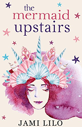 #freebooks – The Mermaid Upstairs by Jami Lilo [YA]
