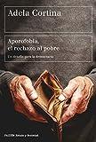 Aporofobia, el rechazo al pobre : un desafío para la sociedad democrática
