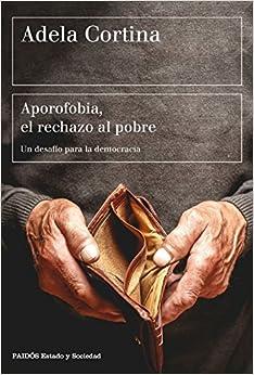 Aporofobia, El Rechazo Al Pobre: Un Desafío Para La Democracia PDF Descarga gratuita