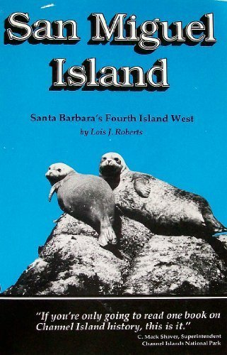 San Miguel Island: Santa Barbara's 4th Island West