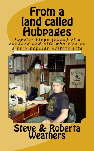 From a land called Hubpages: Popular blogs (hubs) of a husband and wife who blog on a very popular writing site