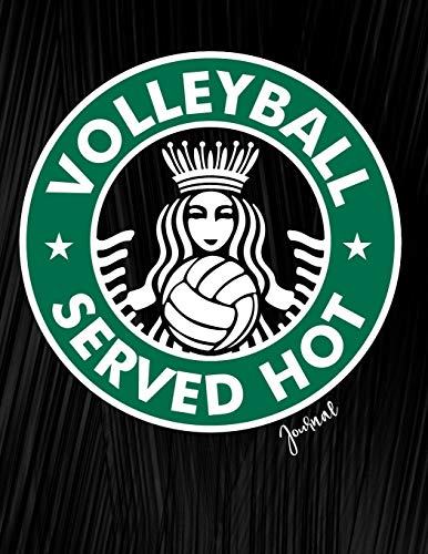 Volleyball Served Hot journal: Journal, Diary Or Sketchbook For Girls With Wide Ruled Paper por Jolly Pockets