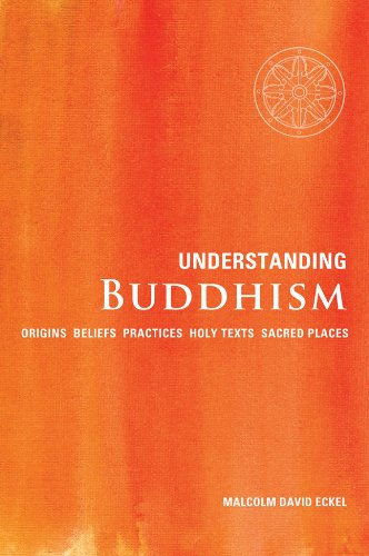 Understanding Buddhism: Origins*Beliefs*Practices*Holy Texts*Sacred Places