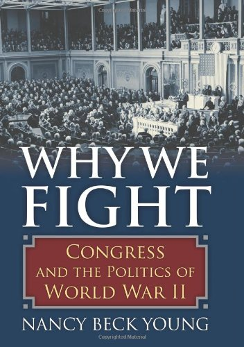 Why We Fight: Congress and the Politics of World War II ebook