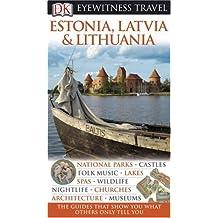 DK Eyewitness Travel Guide: Estonia, Latvia, and Lithuania