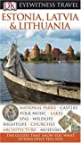 Estonia, Latvia, and Lithuania, Dorling Kindersley Publishing Staff and Jonathan Bousfield, 0756639530