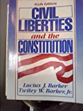 Civil Liberties and the Constitution, Barker, Lucius Jefferson and Barker, Twiley W., 0131340999