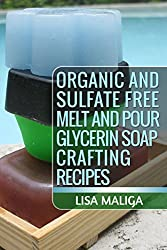 Organic and Sulfate Free Melt and Pour Glycerin Soap Crafting Recipes