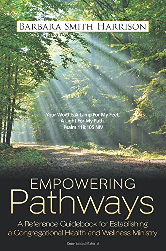Empowering Pathways: A Reference Guidebook for Establishing a Congregational Health and Wellness Ministry