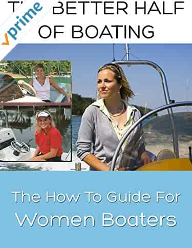 The Better Half Of Boating - The How-To Guide for Women Boaters